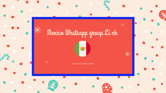 Mexico whatsapp group