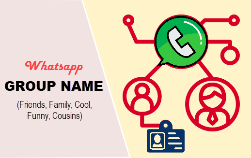 Best Whatsapp Group Names List for Friends, Family, Cool, Funny