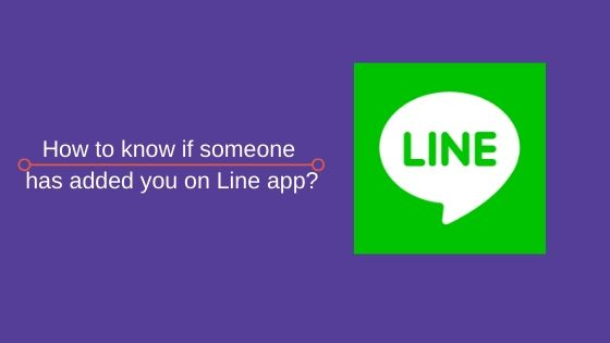 How to know if someone has added you on Line app
